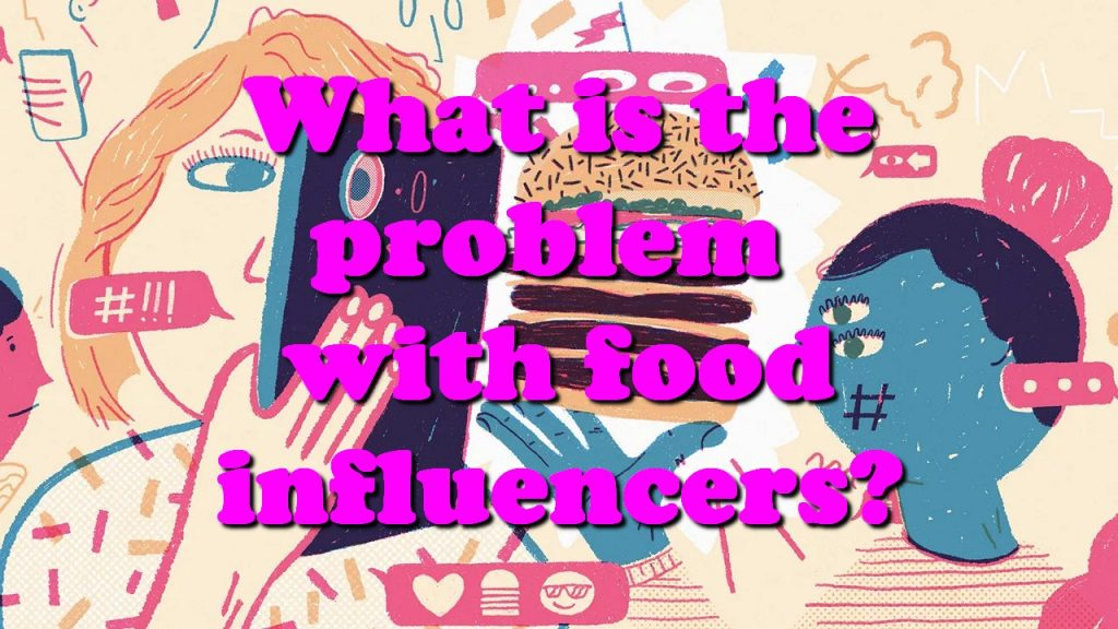 What is the problem with food influencers?